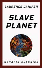 slave planet (serapis classics) (ebook)-laurence janifer-9783963134487