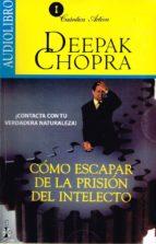 cómo escapar de la prisión del intelecto (audiolibro)-deepak chopra-9786070019487
