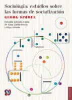 sociologia: estudios sobre las ofrmas de socializacion georg simmel 9786071618887