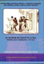 el rumor de haiti en cuba: temor, raza y rebeldia, 1789-1844-9788400082987