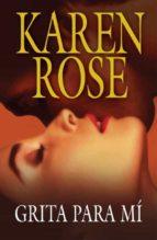 grita para mi-karen rose-9788401382987