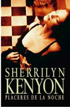 placeres de la noche (cazadores oscuros 2) (ebook)-sherrilyn kenyon-9788401383687