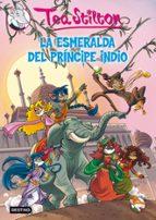 tea stilton 12: la esmeralda del principe indio tea stilton 9788408007487