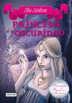 princesas del reino de la fantasia 5: princesa de la oscuridad tea stilton 9788408013587