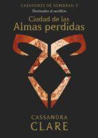 CIUDAD DE LAS ALMAS PERDIDAS. CAZADORES DE SOMBRAS 5 (EBOOK)