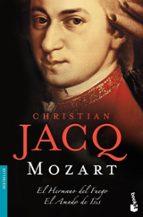 mozart: el hermano del fuego / el amado de asis christian jacq 9788408080787