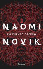un cuento oscuro-naomi novik-9788408151487
