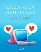 caza a la mentirosa (ebook)-kayla leiz-9788408161387