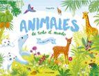 animales de todo el mundo-peggy nille-9788408170587