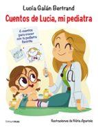 cuentos de lucía mi pediatra lucia galan 9788408201687