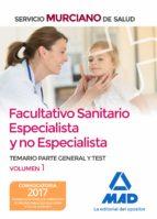 facultativo sanitario especialista y no especialista del servicio murciano de salud: temario parte general y test (vol. 1) 9788414211687