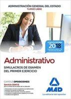 administrativo de la administracion general del estado (turno libre). simulacros de examen del primer ejercicio 9788414214787