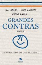 grandes contras sobre...  ...la búsqueda de la felicidad (ebook)-ima sanchis-victor amela-9788415320487