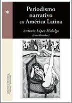 periodismo narrativo en america latina antonio lopez hidalgo 9788415544487