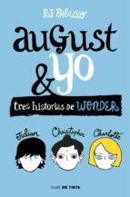 august & yo. tres historias de wonder-r.j. palacio-9788415594987
