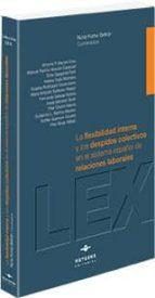 flexibilidad interna y los despidos colectivos en el sistema. español de relaciones laborales-nuria pumar beltran-9788415663287
