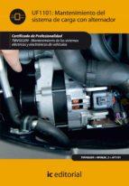 (i.b.d.)mantenimiento del sistema de carga con alternador. tmvg0209 ntenimiento de los sistemas electricos y electronicos devehiculos 9788415730187