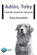 adiós, toby (ebook) gary kowalski 9788415750987