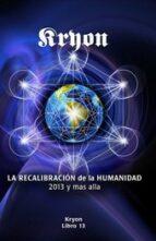 recalibracion de la humanidad 2013 y mas alla 9788415795087