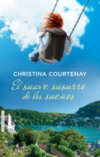 el suave susurro de los sueños-christina courtenay-9788415854487