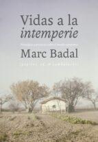 vidas a la intemperie: nostalgias y prejuicios sobre el mundo campesino-marc badal-9788415862987