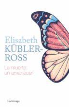 la muerte: un amanecer (ebook)-elisabeth kübler-ross-9788415864387