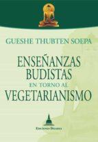 enseñanzas budistas en torno al vegetarianismo (ebook)-gueshe thubten soepa-9788415912187