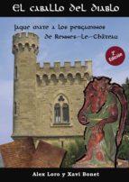 el caballo del diablo, jaque mate a los pergaminos de rennes-le-château (ebook)-alex loro-xavi bonet-9788416007387