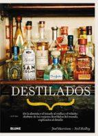 destilados: de la absenta y el brandy al vodka y el whisky-joel harrison-neil ridley-9788416138487