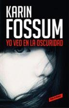yo veo en la oscuridad karin fossum 9788416195787