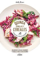 quinoa, semillas y cereales-molly brown-9788416489787