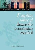 estudios sobre el desarrollo economico español domingo gallego 9788416515387