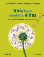 vidas que cambian vidas-cristina nuñez-rafael romero-9788416588787