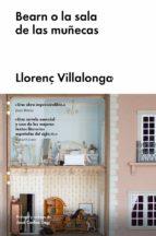 bearn o la sala de las muñecas-llorenç villalonga-9788416665587