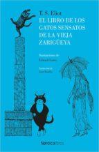 el libro de los gatos sensatos de la vieja zarigueya t.s. eliot 9788416830787
