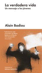 la verdadera vida (ebook)-alain badiou-9788417081287