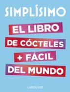 simplísimo: el libro de cócteles más fácil del mundo-9788417273187
