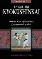 karate do kyokushinkai: tecnica, kata, aplicaciones y programa de grados-armand sancho-9788420303987