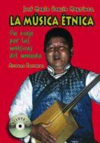 la musica etnica: un viaje por las musicas del mundo (incluye cd- rom)-jose maria garcia martinez-9788420640587