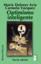 optimismo inteligente: psicologia de las emociones positivas-maria dolores avia aranda-9788420652887