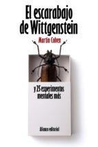 el escarabajo de wittgenstein y 25 experimentos mentales mas-martin cohen-9788420664187