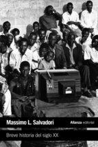 breve historia del siglo xx maximo l. salvadori 9788420675787