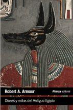 dioses y mitos del antiguo egipto robert a. armour 9788420683287