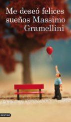 me deseo felices sueños-massimo gramellini-9788423328987