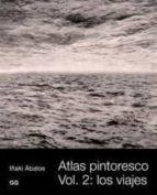 atlas pintoresco (vol. 2): los viajes iñaki abalos 9788425221187