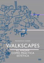 walkscapes (2ª ed.): el andar como practica estetica-francesco careri-9788425225987