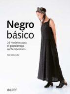 negro basico: 26 modelos para el guardarropa contemporaneo sato watanabe 9788425229787