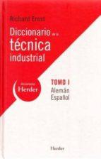 diccionario de la tecnica industrial, tomo i (bilingüe aleman  español) richard ernst 9788425425387