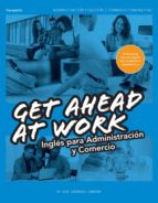 get ahead at work. ingles para administracion y comercio maria jose carrasco cabrera 9788428335287