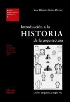 introduccion a la historia de la arquitectura: de los origenes al siglo xxi jose ramon alonso pereira 9788429121087
